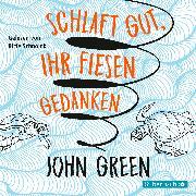 Cover-Bild zu Green, John: Schlaft gut, ihr fiesen Gedanken