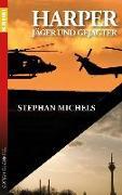 Cover-Bild zu Michels, Stephan: Harper - Jäger und Gejagter