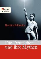 Cover-Bild zu Münkler, Herfried: Die Deutschen und ihre Mythen (eBook)