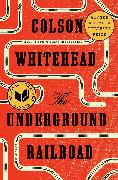 Cover-Bild zu Whitehead, Colson: The Underground Railroad (Pulitzer Prize Winner) (National Book Award Winner) (Oprah's Book Club)