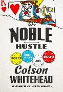 Cover-Bild zu Whitehead, Colson: The Noble Hustle