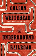 Cover-Bild zu Whitehead, Colson: The Underground Railroad