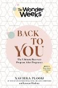 Cover-Bild zu Plooij, Xaviera: The Wonder Weeks Back to You: The Ultimate Recovery Program After Pregnancy (eBook)