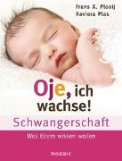 Cover-Bild zu Plooij, Frans X.: Oje, ich wachse! Schwangerschaft