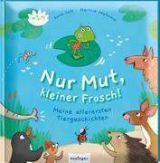 Cover-Bild zu Nur Mut, kleiner Frosch!