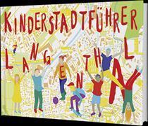 Cover-Bild zu Scheibli, Nathalie: Kinderstadtführer Langenthal