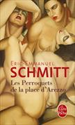 Cover-Bild zu Schmitt, Éric-Emmanuel: Les perroquets de la place d'Arezzo