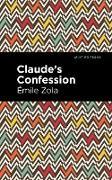 Cover-Bild zu Zola, Émile: Claude's Confession (eBook)