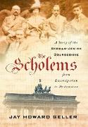 Cover-Bild zu Geller, Jay Howard: The Scholems: A Story of the German-Jewish Bourgeoisie from Emancipation to Destruction