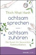 Cover-Bild zu Thich Nhat Hanh: achtsam sprechen - achtsam zuhören