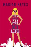 Cover-Bild zu Keyes, Marian: The Woman Who Stole My Life
