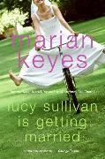Cover-Bild zu Keyes, Marian: Lucy Sullivan Is Getting Married