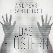 Cover-Bild zu Brandhorst, Andreas: Das Flüstern (Audio Download)