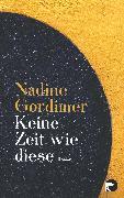 Cover-Bild zu Gordimer, Nadine: Keine Zeit wie diese