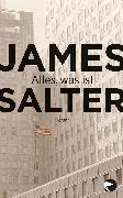 Cover-Bild zu Salter, James: Alles, was ist