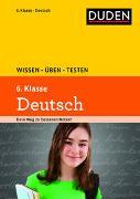 Cover-Bild zu Ising, Annegret: Wissen - Üben - Testen: Deutsch 6. Klasse