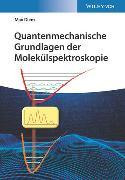 Cover-Bild zu Quantenmechanische Grundlagen der Molekülspektroskopie