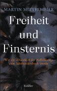 Cover-Bild zu Mittelmeier, Martin: Freiheit und Finsternis
