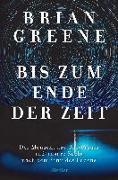 Cover-Bild zu Greene, Brian: Bis zum Ende der Zeit