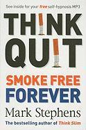 Cover-Bild zu Stephens, Mark: Think Quit: Smoke-Free Forever