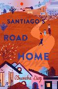 Cover-Bild zu Diaz, Alexandra: Santiago's Road Home