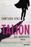 Cover-Bild zu Díaz, Santiago: Talión - Die Gerechte