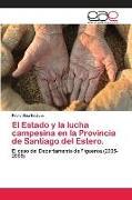 Cover-Bild zu Díaz Estévez, Pablo: El Estado y la lucha campesina en la Provincia de Santiago del Estero