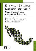 Cover-Bild zu Ponce, Miguel Ángel Rodríguez Díaz: El IMSS en el sistema nacional de salud (eBook)
