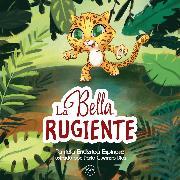 Cover-Bild zu Espinosa, Patricia Enderica: La Bella Rugiente (eBook)