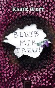 Cover-Bild zu West, Kasie: Bleib mir treu! (eBook)