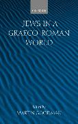 Cover-Bild zu Goodman, Martin (Hrsg.): Jews in a Graeco-Roman World
