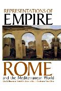 Cover-Bild zu Bowman, Alan K. (Hrsg.): Representations of Empire: Rome and the Mediterranean World
