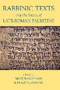 Cover-Bild zu Goodman, Martin (Professor of Jewish Studies, University of Oxford; Fellow of the British Academy) (Hrsg.): Rabbinic Texts and the History of Late-Roman Palestine