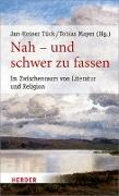 Cover-Bild zu Tück, Jan-Heiner (Hrsg.): Nah - und schwer zu fassen