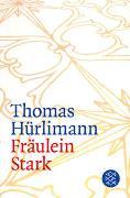 Cover-Bild zu Hürlimann, Thomas: Fräulein Stark