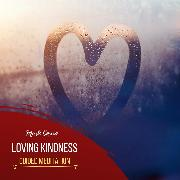 Cover-Bild zu eBook Loving Kindness - Guided Meditation