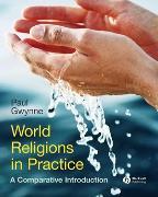 Cover-Bild zu Gwynne, Paul: World Religions in Practice