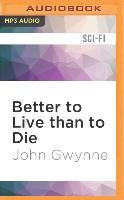 Cover-Bild zu Gwynne, John: Better to Live Than to Die
