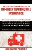 Cover-Bild zu Prosser II, John Gwynne: The Educated Consumers Guide to No-Fault Automobile Insurance