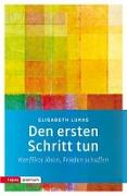 Cover-Bild zu Lukas, Elisabeth: Den ersten Schritt tun