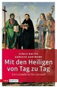 Cover-Bild zu Baltes, Gisela: Mit den Heiligen von Tag zu Tag