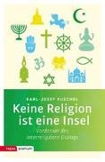 Cover-Bild zu Kuschel, Karl-Josef: Keine Religion ist eine Insel