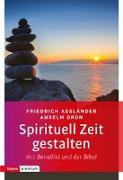 Cover-Bild zu Assländer, Friedrich: Spirituell Zeit gestalten mit Benedikt und der Bibel