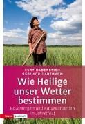 Cover-Bild zu Haberstich, Kurt: Wie Heilige unser Wetter bestimmen