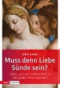 Cover-Bild zu Bork, Uwe: Muss denn Liebe Sünde sein?