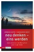Cover-Bild zu Grün, Anselm: neu denken - eins werden