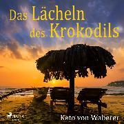 Cover-Bild zu Waberer, Keto von: Das Lächeln des Krokodils (Audio Download)