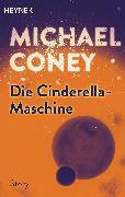 Cover-Bild zu Coney, Michael: Die Cinderella-Maschine (eBook)