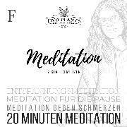 Cover-Bild zu Meditation gegen Schmerzen - Meditation F - 20 Minuten Meditation (Audio Download)