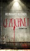 Cover-Bild zu Kleindl, Reinhard: Gezeichnet